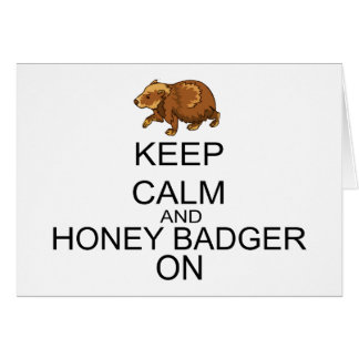 Keep Calm And Honey Badger On Greeting Card