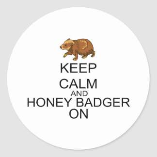 Keep Calm And Honey Badger On Classic Round Sticker