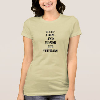 """Keep Calm and Honor Our Veterans"" T-Shirt"