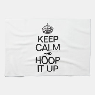 KEEP CALM AND HOOP IT UP HAND TOWELS