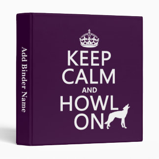 Keep Calm and Howl On (wolves) (any color) 3 Ring Binder