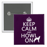 Keep Calm and Howl On (wolves) (any color) Buttons