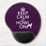 Keep Calm and Howl On (wolves) (any color) Gel Mouse Pad