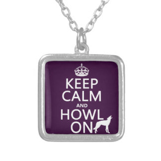 Keep Calm and Howl On (wolves) (any color) Square Pendant Necklace