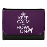 Keep Calm and Howl On (wolves) (any color) Wallet