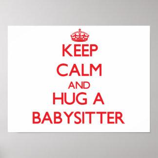Keep Calm and Hug a Babysitter Print