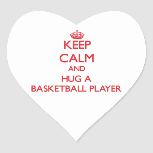 Keep Calm and Hug a Basketball Player Heart Stickers