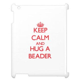 Keep Calm and Hug a Beader Cover For The iPad