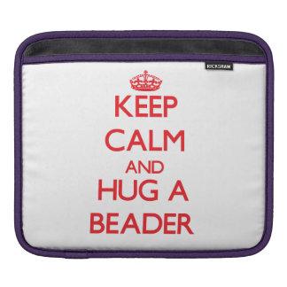 Keep Calm and Hug a Beader iPad Sleeves