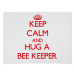 Keep Calm and Hug a Bee Keeper Poster