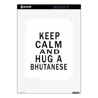 Keep Calm And Hug A Bhutanese Skin For The iPad 2