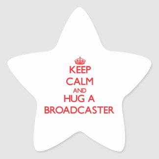 Keep Calm and Hug a Broadcaster Stickers