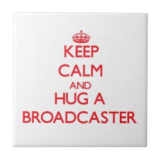 Keep Calm and Hug a Broadcaster Tiles