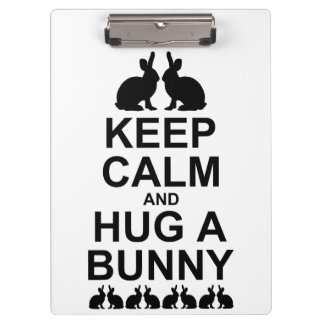 Keep Calm and Hug a Bunny Clipboard