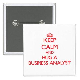 Keep Calm and Hug a Business Analyst Button