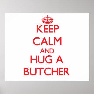 Keep Calm and Hug a Butcher Posters
