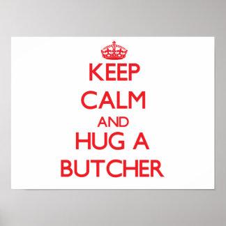Keep Calm and Hug a Butcher Poster