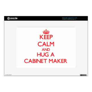 Keep Calm and Hug a Cabinet Maker Decal For Netbook