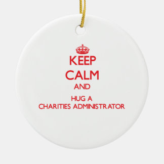 Keep Calm and Hug a Charities Administrator Christmas Tree Ornaments