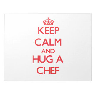 Keep Calm and Hug a Chef Notepad