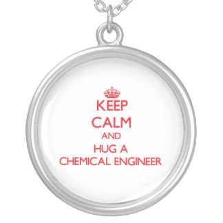 Keep Calm and Hug a Chemical Engineer Silver Plated Necklace