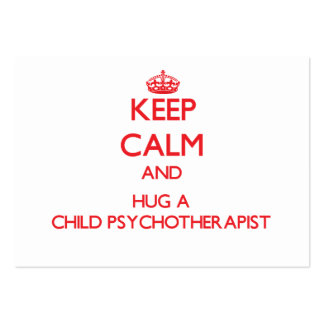 Keep Calm and Hug a Child Psychotherapist Business Card Template