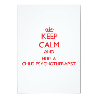 Keep Calm and Hug a Child Psychotherapist 5x7 Paper Invitation Card