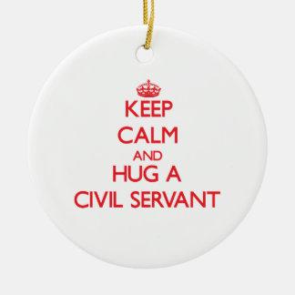 Keep Calm and Hug a Civil Servant Ceramic Ornament