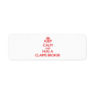 Keep Calm and Hug a Claims Broker Labels
