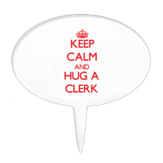 Keep Calm and Hug a Clerk Cake Toppers