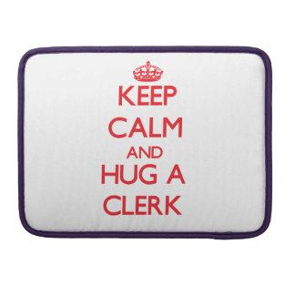 Keep Calm and Hug a Clerk MacBook Pro Sleeve