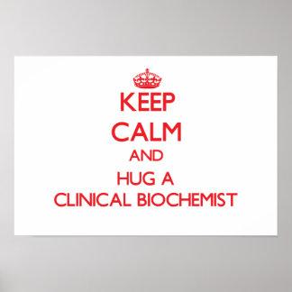 Keep Calm and Hug a Clinical Biochemist Posters