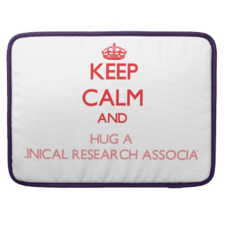 Keep Calm and Hug a Clinical Research Associate MacBook Pro Sleeve