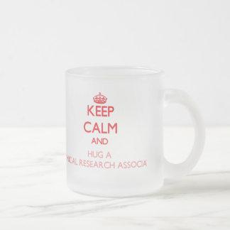 Keep Calm and Hug a Clinical Research Associate Mug