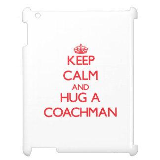 Keep Calm and Hug a Coachman Case For The iPad 2 3 4