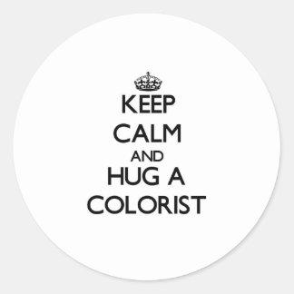 Keep Calm and Hug a Colorist Classic Round Sticker