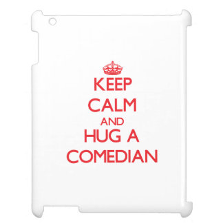 Keep Calm and Hug a Comedian Case For The iPad