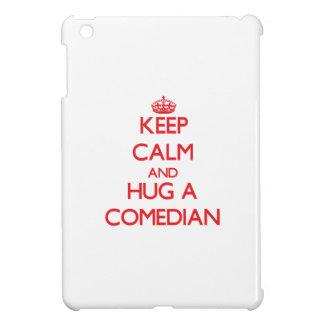 Keep Calm and Hug a Comedian iPad Mini Cover
