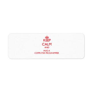 Keep Calm and Hug a Computer Programmer Return Address Label
