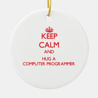 Keep Calm and Hug a Computer Programmer Christmas Ornament