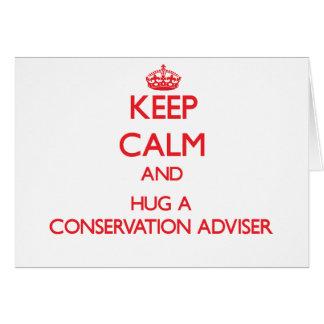 Keep Calm and Hug a Conservation Adviser Greeting Card