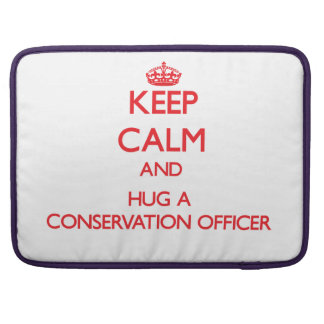Keep Calm and Hug a Conservation Officer Sleeves For MacBooks