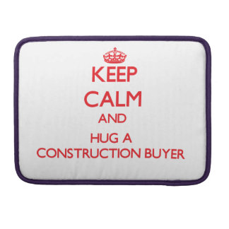 Keep Calm and Hug a Construction Buyer Sleeves For MacBooks