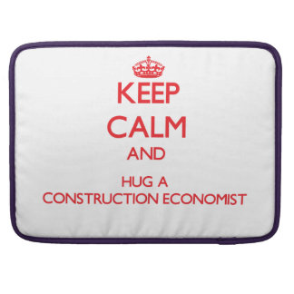 Keep Calm and Hug a Construction Economist Sleeve For MacBook Pro