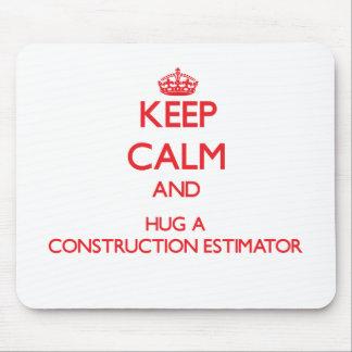 Keep Calm and Hug a Construction Estimator Mouse Pad