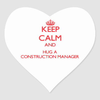 Keep Calm and Hug a Construction Manager Heart Sticker