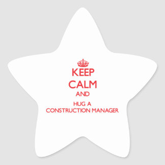Keep Calm and Hug a Construction Manager Star Sticker