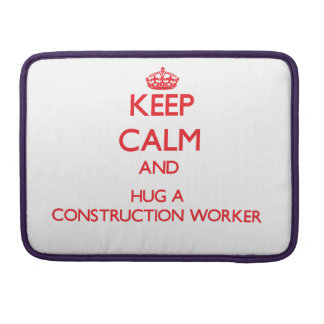Keep Calm and Hug a Construction Worker MacBook Pro Sleeve