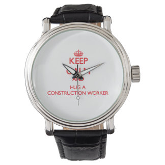 Keep Calm and Hug a Construction Worker Wrist Watches