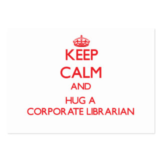 Keep Calm and Hug a Corporate Librarian Large Business Cards (Pack Of 100)